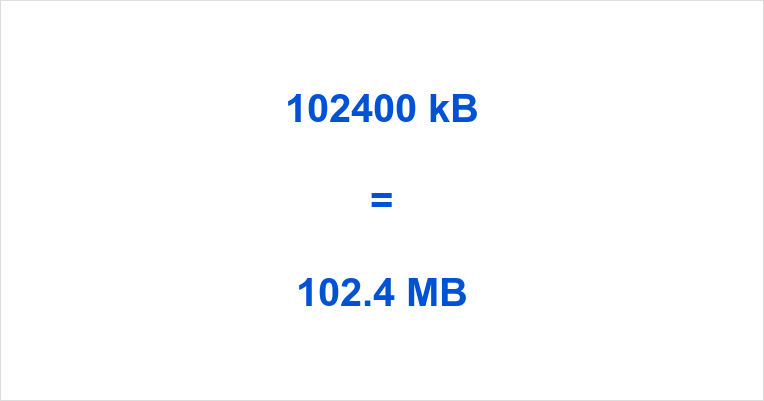 102400 kB to MB
