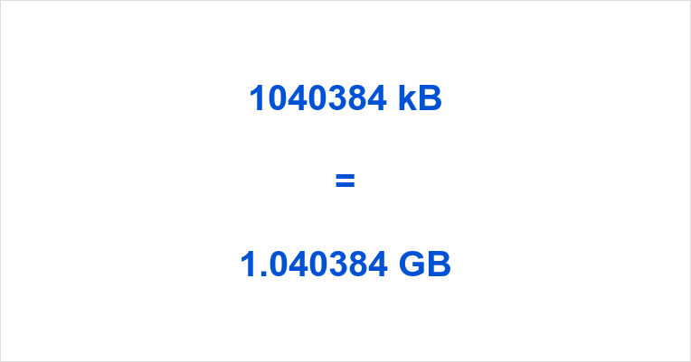 1040384 kB to GB