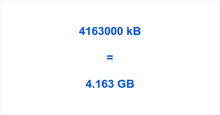 4163000 kB to GB