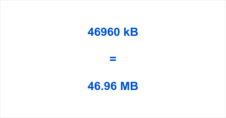 46960 kB to MB