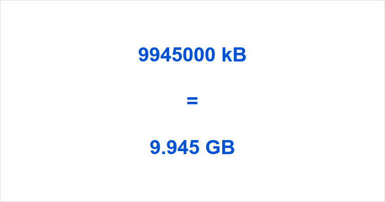 9945000 kB to GB